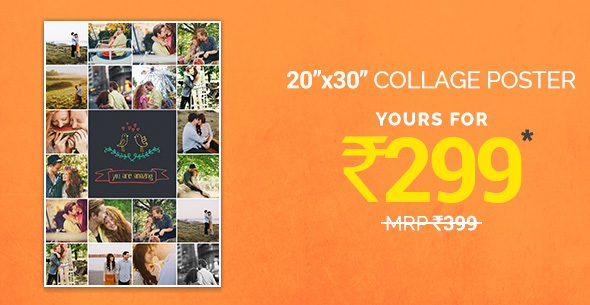 20x30 Collage Poster. Yours for Rs. 299.