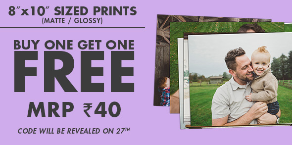 BUY ONE GET ONE FREE 8x10 SIZED PRINTS (MATTE / GLOSSY) MRP RS. 40 - code will be revealed on 27th